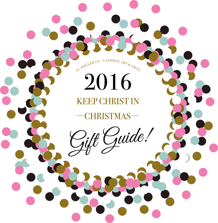 2016 Keep Christ In Christmas Gift Guide- Ziegler - Catholic Art ...